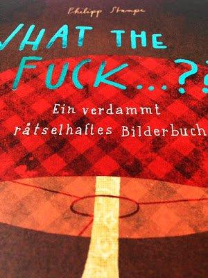 What the Fuck Rätsel Spaß von Philipp Stampe